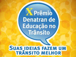 Denatran abre inscrições para o X Prêmio de Educação no Trânsito