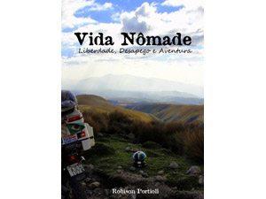 Livro Vida Nômade: Liberdade, Desapego e Aventura incentiva a vida sobre duas rodas