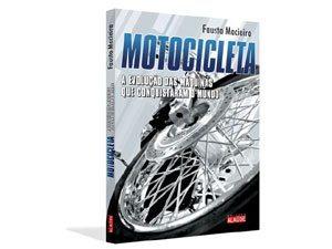 -Motocicleta- é o livro do jornalista Fausto Macieira