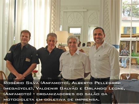 Foto: Rog'rio Silva da Anfamoto, Alberto Pellegrini, Megacycle, Valdenir GalvÆo e Orlando Leone, organizadores do SalÆo da Motocicleta