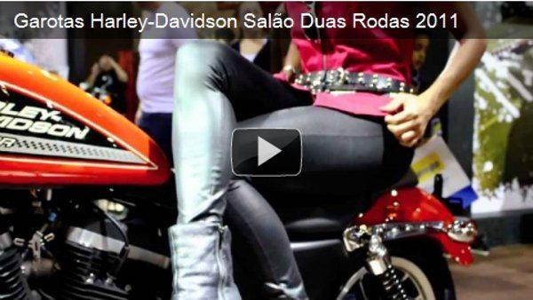 Video garotas Harley - Davidson no salão Duas Rodas 2011