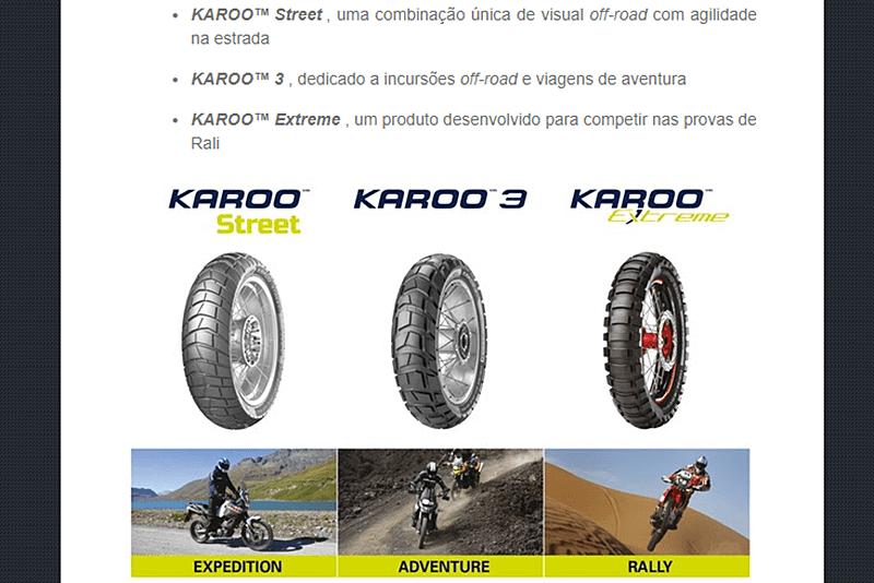 Street é o primeiro degrau da família Karoo, que também conta com o Karoo 3 (para viagens off-road) e Karoo Extreme (exclusivo para competições longe do asfalto)